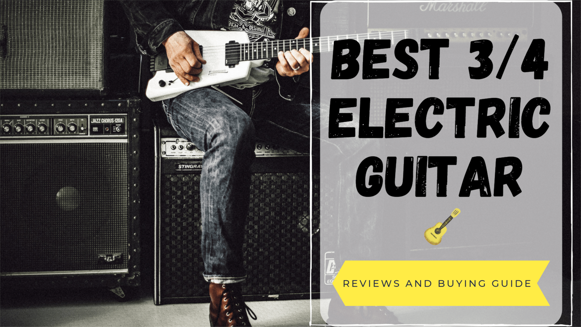 best 3/4 electric guitar
