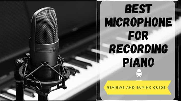 best microphone for recording piano