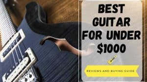 best guitar for under 1000