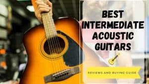 best intermediate acoustic guitars