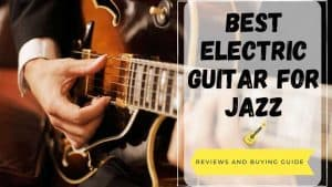 best electric guitar for jazz