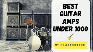 best guitar amps under 1000