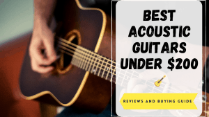Best Acoustic Guitars Under 200