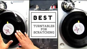 best turntable for scratching